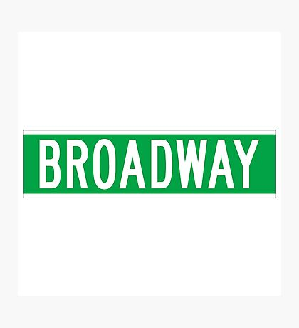 Broadway, New York Street Sign Photographic Print