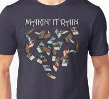 Makin' It Rain Cards Unisex T-Shirt