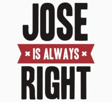 Jose is Always Right Kids Clothes