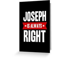 Joseph is Always Right Greeting Card