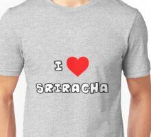 I Heart Sriracha Unisex T-Shirt
