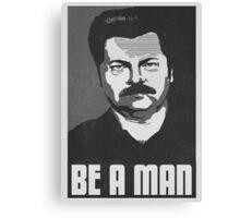 Be A Man- Black/White  Canvas Print