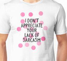 Lack of sarcasm Unisex T-Shirt
