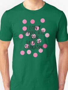 Lack of sarcasm T-Shirt
