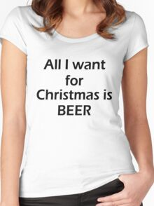 ALL I WANT FOR CHRISTMAS IS BEER Women's Fitted Scoop T-Shirt