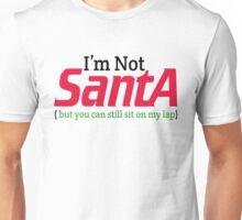 I'M NOT SANTA Unisex T-Shirt