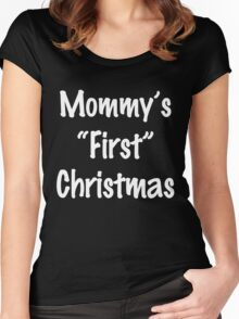 MOMMY'S FIRST CHRISTMAS Women's Fitted Scoop T-Shirt