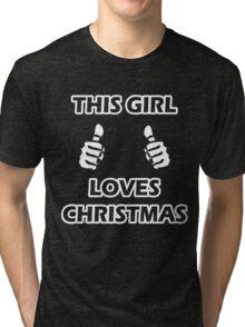 THIS GIRL LOVES CHRISTMAS 2 Tri-blend T-Shirt