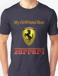 My girlfriend likes a ferrari T-Shirt