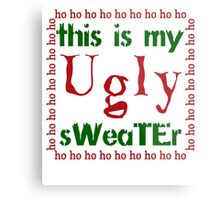 THIS IS MY UGLY SWEATER Metal Print