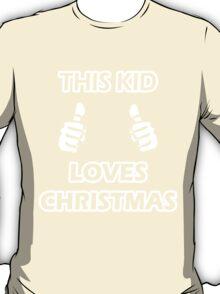 THIS KID LOVES CHRISTMAS T-Shirt