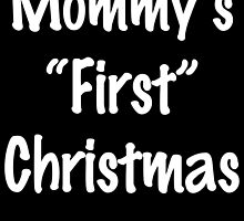 MOMMY'S FIRST CHRISTMAS by fandesigns