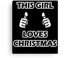 THIS GIRL LOVES CHRISTMAS 2 Canvas Print
