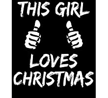 THIS GIRL LOVES CHRISTMAS Photographic Print