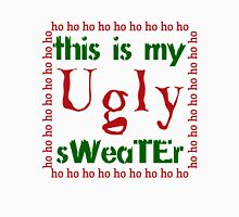 THIS IS MY UGLY SWEATER Unisex T-Shirt