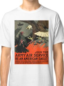 Patriotic Recruiting War Poster ~ ARMY AIR SERVICE ~ American Eagle 0590 Classic T-Shirt