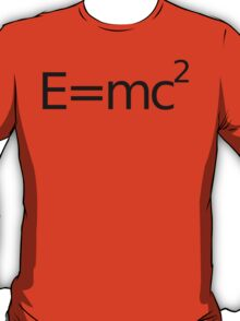 E equals M C 2 squared.... T-Shirt