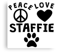 Peace Love Staffie Canvas Print