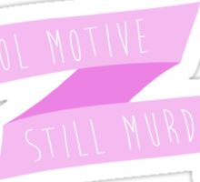 Cool Motive. Still Murder. Sticker