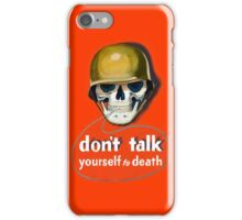 Propaganda Poster WWII ~ Don't Talk Yourself to Death ~ World War 2 ~ 0504  iPhone Case/Skin