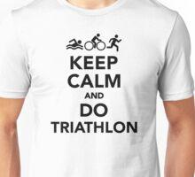 Keep calm and do triathlon Unisex T-Shirt