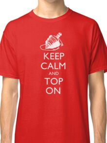 Magic the Gatherin: Keep Calm & Top On Classic T-Shirt