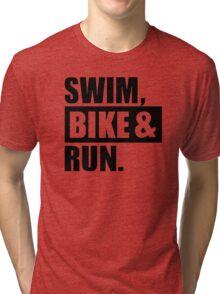 Swim bike run Tri-blend T-Shirt