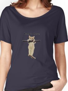hang in there baby cute kitty cat kitten on branch  Women's Relaxed Fit T-Shirt