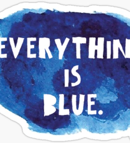 Everything is Blue Sticker