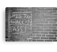 This too, Shall Pass Canvas Print