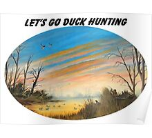 Let's Go Duck Hunting Poster