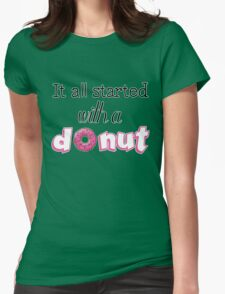 It All Started with a Donut Womens Fitted T-Shirt