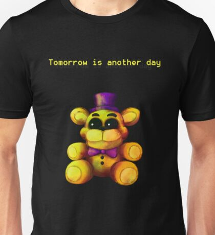 Five Nights at Freddy's - FNaF 4 - Tomorrow is Another Day Unisex T-Shirt