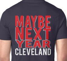 Maybe Next Year Unisex T-Shirt