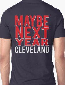Maybe Next Year T-Shirt