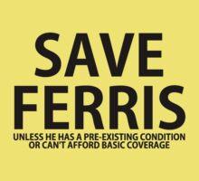 Save Ferris Unless Kids Tee