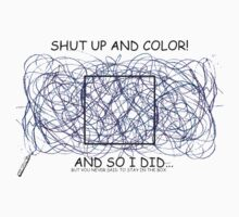 Shut Up And Color by csmith1734