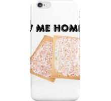 FOLLOW ME HOME, I HAVE POP TARTS iPhone Case/Skin