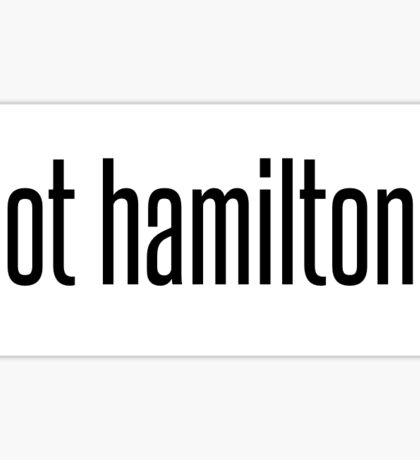 got hamilton? Sticker