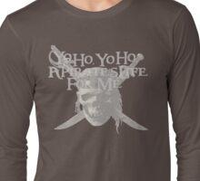 Yo Ho, Yo Ho A Pirate's Life for Me Long Sleeve T-Shirt