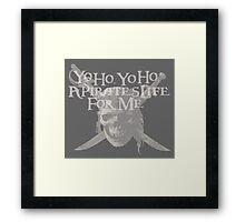 Yo Ho, Yo Ho A Pirate's Life for Me Framed Print
