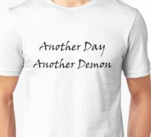 Another Day, Another Demon Unisex T-Shirt