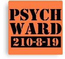 Psych Ward Canvas Print