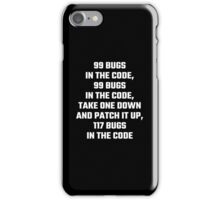99 Bugs In The Code iPhone Case/Skin
