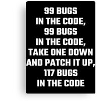 99 Bugs In The Code Canvas Print