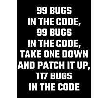 99 Bugs In The Code Photographic Print