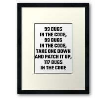99 Bugs In The Code Framed Print