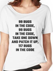 99 Bugs In The Code Women's Relaxed Fit T-Shirt