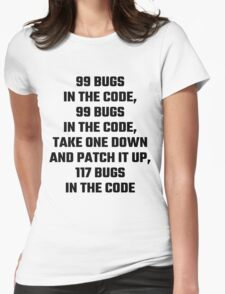 99 Bugs In The Code Womens Fitted T-Shirt