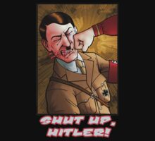 Shut up, Hitler! by Enigmanaut